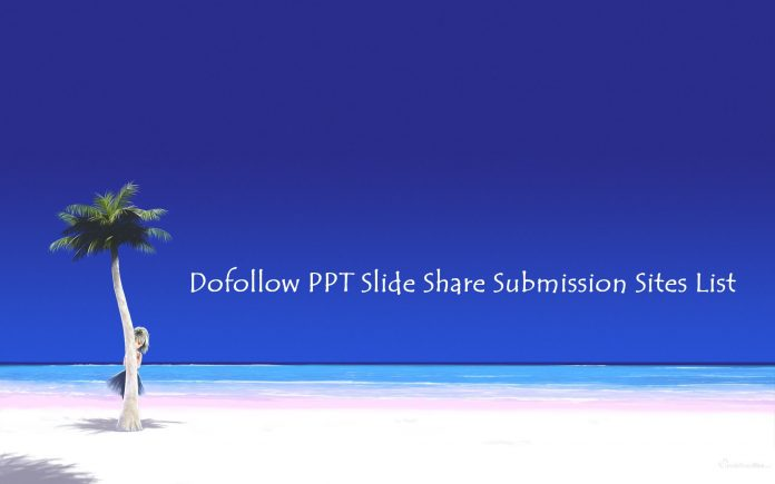 Dofollow PPT Slide Share Submission Sites List