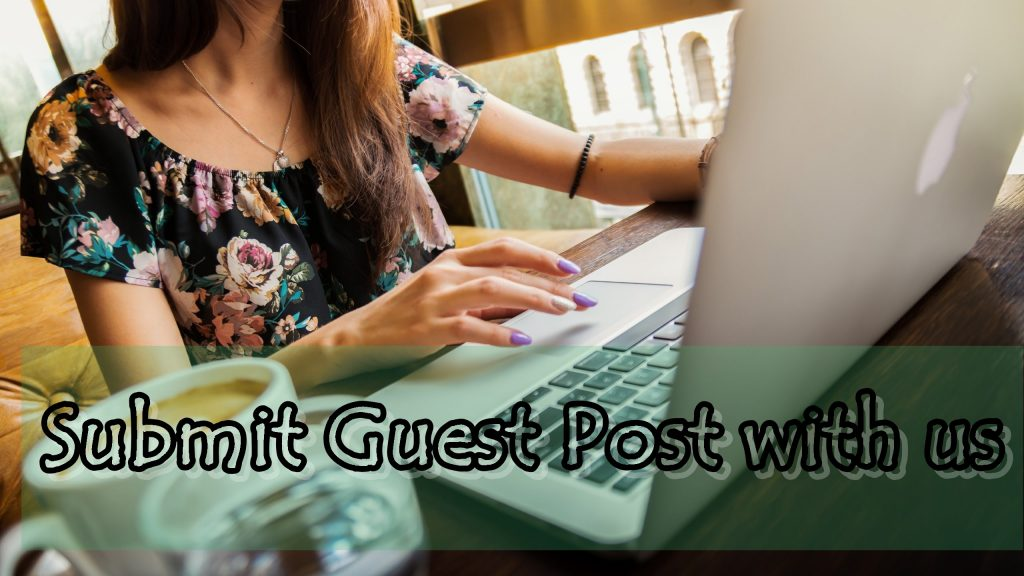 Submit Guest Post with us