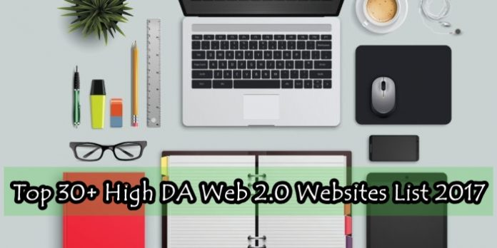 Top 30+ High DA Web 2.0 Websites List 2017