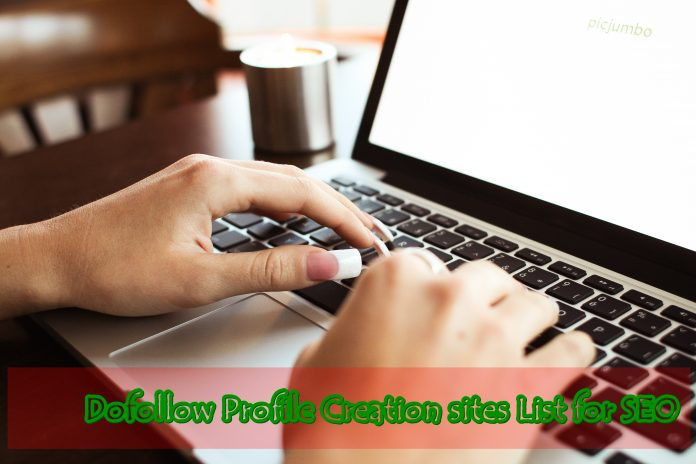 Dofollow Profile Creation sites List for SEO